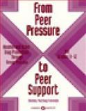 From Peer Pressure to Peer Support, Shelley MacKay Freeman, 1562460560