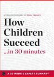 How Children Succeed... in 30 Minutes, 30 Minute Expert Summaries, 1623150566