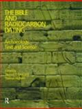 The Bible and Radiocarbon Dating : Archaeology, Text and Science, Higham, Tom, 184553056X