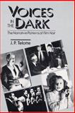 Voices in the Dark : The Narrative Patterns of Film Noir, Telotte, J. P. and Telotte, J., 0252060563