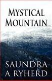 Mystical Mountain, Saundra A. Ryherd, 1462600565