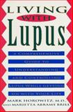 Living with Lupus, Mark Horowitz and Marietta Abrams-Brill, 0452270561