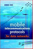 Mobile Telecommunications Protocols for Data Networks, Hac, Anna, 0470850566