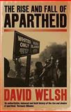 The Rise and Fall of Apartheid, Welsh, David John, 0813930561