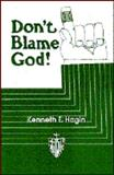 Don't Blame God!, Kenneth E. Hagin, 0892760567