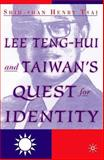 Lee Teng-Hui and Taiwan's Quest for Identity, Tsai, Shih-Shan Henry, 1403970564