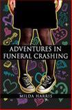 Adventures in Funeral Crashing, Milda Harris, 1468010565