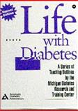 Life with Diabetes : A Series of Teaching Outlines, Funnell, Martha Mitchell and University of Michigan Staff, 1580400566
