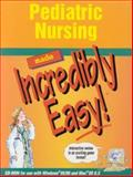 Pediatric Nursing Made Incredibly Easy!, Springhouse Publishing Company Staff, 1582550565