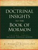 Doctrinal Insights to the Book of Mormon, K. Douglas Bassett, 1599550563