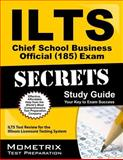 ILTS Chief School Business Official (185) Exam Secrets Study Guide : ILTS Test Review for the Illinois Licensure Testing System, ILTS Exam Secrets Test Prep Team, 1627330569