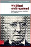 Weisskittel und Braunhemd : Der Gottinger Mediziner Rudolf Stich Im Kaleidoskop, Marg, Stine and Pulm, Bonnie, 3525300565