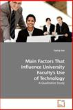 Main Factors That Influence University Faculty's Use of Technology, Yaping Gao, 3639180569