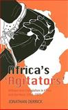 Africa's 'Agitators' : Militant Anti-Colonialism in Africa and the West, 1918-1939, Derrick, Jonathan, 0231700563