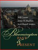 Bloomington Past and Present, Counts, I. Wilmer and Madison, James H., 025334056X
