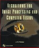Algorithms for Image Processing and Computer Vision, Parker, James R., 0471140562