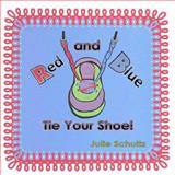 Red and Blue Tie Your Shoe!, Julie Schultz, 1481870564