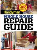 Family Handyman Whole House Repair Guide, Family Handyman Magazine Editors, 1621450562