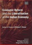 Economic Reform and the Liberalisation of the Indian Economy : Essays in Honour of Richard T. Shand, Shand, R. T., 1843760568