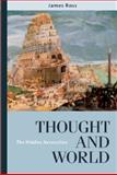 Thought and World : The Hidden Necessities, Ross, James, 0268040567