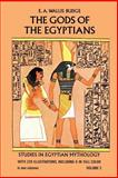 The Gods of the Egyptians, E. A. Wallis Budge, 0486220567