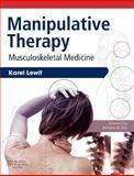 Manipulative Therapy : Musculoskeletal Medicine, Lewit, Karel, 0702030562