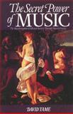 The Secret Power of Music, David Tame, 0892810564