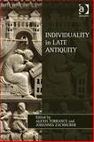 Individuality in Late Antiquity, Zacchuber, Johannes and Torrance, Alexis, 1409440567