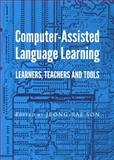 Computer-Assisted Language Learning : Learners, Teachers and Tools, Jeong-Bae Son, 1443860565