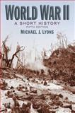 World War II : A Short History, Lyons, Michael J., 0205660568
