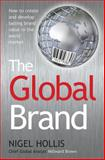 The Global Brand, Nigel Hollis, 0230620566