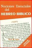 Nociones Esenciales del Hebreo Biblico, Kyle M. Yates, 0311420567
