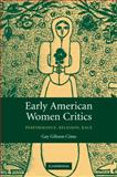 Early American Women Critics : Performance, Religion, Race, Cima, Gay Gibson, 0521090563