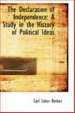 The Declaration of Independence : A Study in the History of Political Ideas, Becker, Carl Lotus, 0559330561