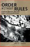 Order Without Rules : Critical Theory and the Logic of Conversation, Bogen, David, 0791440567
