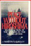 Peace Without Hiroshima, Martin S. Quigley, 0819180564