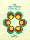 Parent Enrichment Trainer's Manual, Gary B. Wilson and T. Thomas McMurrain, 0893340561