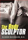 The Body Sculptor, Eliezer Nussbaum M. D., 1475910568