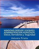 Windows Server 2008/R2. Administracion Avanzada. Datos, Servidores y Seguridad, Antonio Prieto, 1494270560