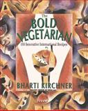 The Bold Vegetarian, B. Kirchner, 0060950560