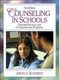 Counseling in Schools : Essential Services and Comprehensive Programs, Schmidt, John J., 0205340563