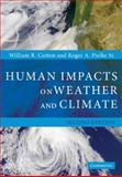 Human Impacts on Weather and Climate, Cotton, William R. and Pielke, Roger A., 0521600561