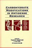 Carbohydrate Modifications in Antisense Research, Sanghvi, Yogesh S. and Cook, P. Dan, 0841230560
