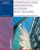 Introducing and Implementing Autodesk Revit Building, Fox, Lay Christopher and Balding, James J., 1418020567
