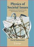 Physics of Societal Issues : Calculations on National Security, Environment, and Energy, Hafemeister, David W., 1441930566