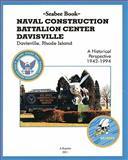 Seabee Book NAVAL CONSTRUCTION BATTALION CENTER DAVISVILLE, Davisville, Rhode Island a Historical Perspective 1942-1994, Leonid Shmookler, 1456570560