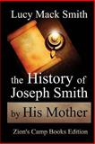 The History of Joseph Smith by His Mother, Lucy Mack Smith, 1494260565