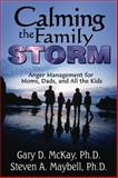 Calming the Family Storm, Gary McKay and Steven Maybell, 1886230560