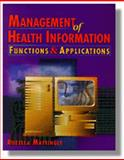Management of Health Information : Functions and Applications, Mattingly, Rozella, 0827360576