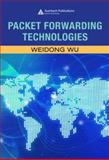Packet Forwarding Technologies, Wu, Weidong, 084938057X